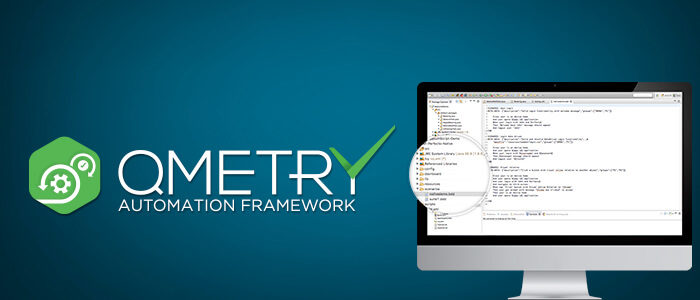 QMetry Automation Framework: Open Source Speed, Simplicity and Flexibility
