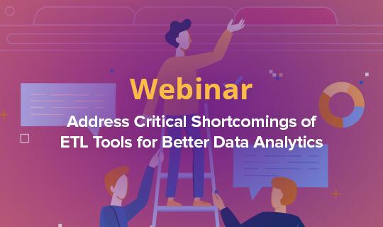 Address Critical Shortcomings of ETL Tools for Better Data
