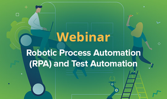 Robotic Process Automation (RPA) and Test Automation