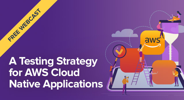 Outlining testing strategies fit for your AWS cloud-based applications