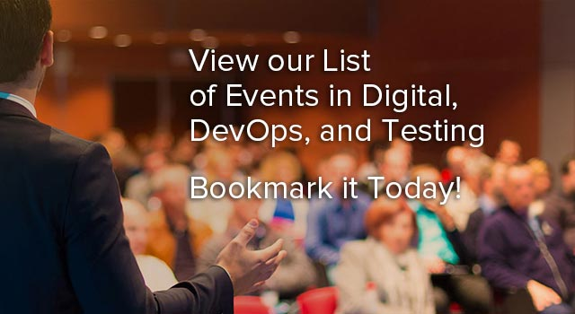 Check out our Complete List of Events and Tradeshows in the Digital, Testing, & DevOps Industries